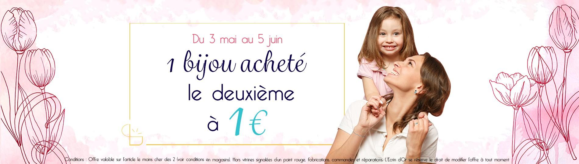 Offre fête des mères : 1 bijou acheté, le deuxième à 1€ !